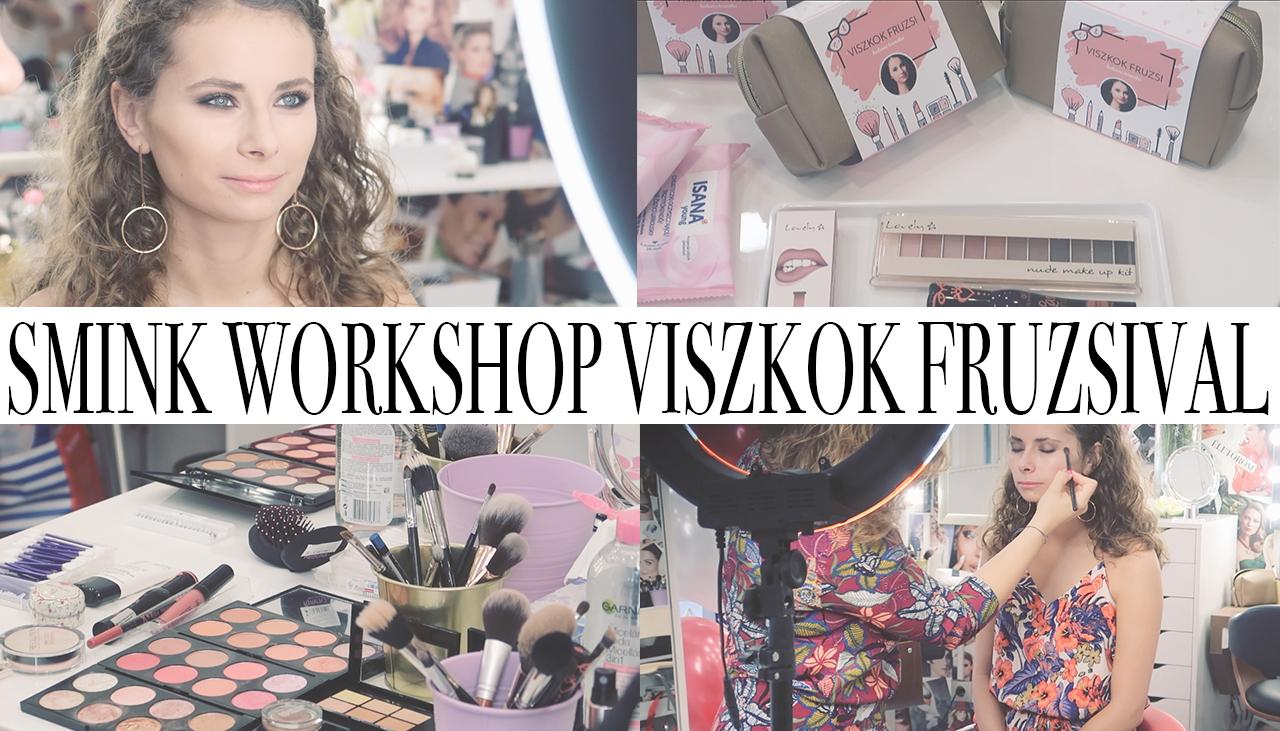 Smink workshop Viszkok Fruzsival + NYEREMÉNYJÁTÉK!