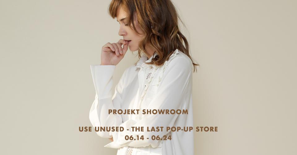 PROJEKT SHOWROOM X USE UNUSED – THE LAST POP-UP STORE